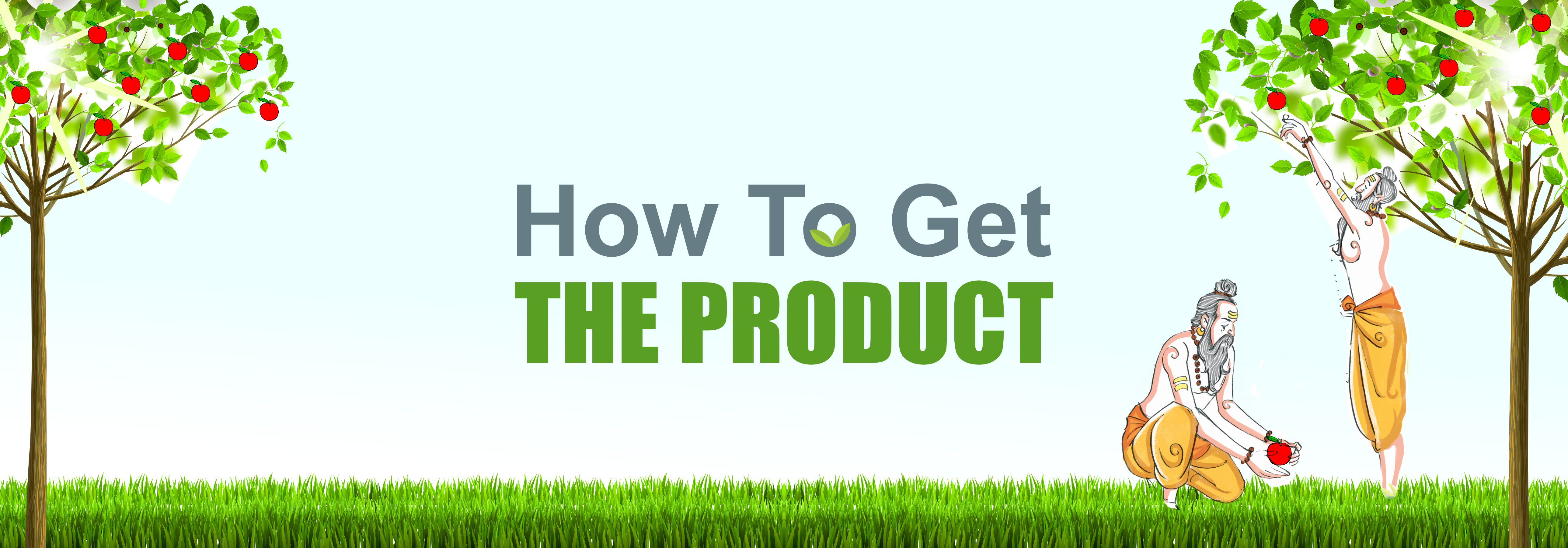 How to Get the Product